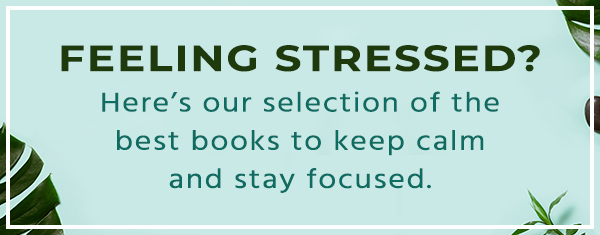 Best books to keep calm and stay focused